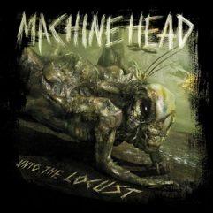 Machine Head Unto The Locust