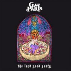 Gay Paris The Last Good Party