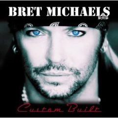 Bret Michaels Custom Built