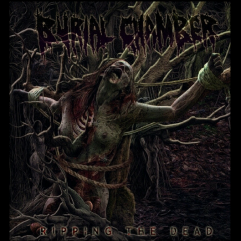 Burial Chamber Ripping The Dead