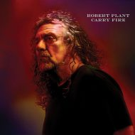 Robert Plant Carry Fire 450
