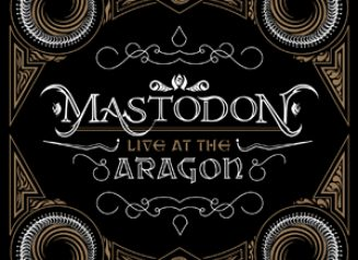 Mastodon Live At The Aragon
