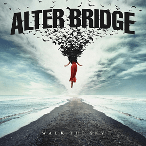 Alter Bridge Walk The Sky